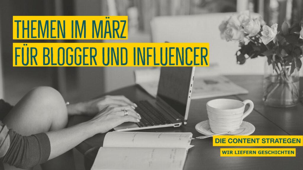 Themen-für-Blogger-und-Influencer-maerz